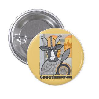 Goaterdammerung:  Crepúsculo de las cabras Pin Redondo De 1 Pulgada
