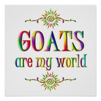 GOATS are my world Print