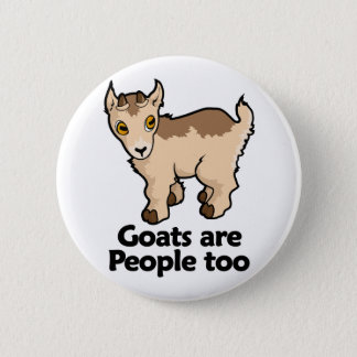 Goats are People too Pinback Button