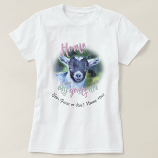 GOATS   CUTE Pygmy Home is Where MY Goats Are GYG T-Shirt
