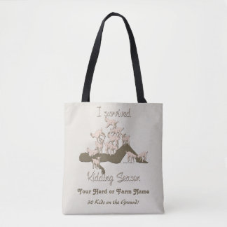 GOATS | I Survived Kidding Season by GetYerGoat Tote Bag
