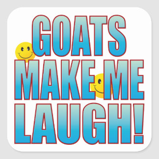 Goats Laugh Life B Square Sticker