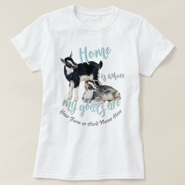 GOATS | Nigerian Dwarf Home is Where MY Goats Ar T-Shirt