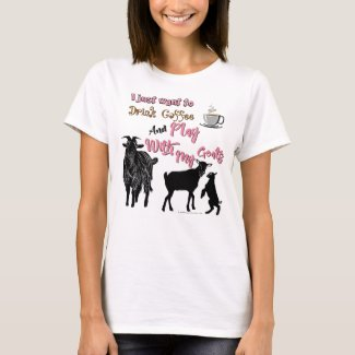 GOATS | Want to Drink Coffee & Play with Goats DK T-Shirt