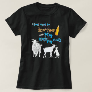 GOATS | Want to Have a Beer & Play with Goats DK T-Shirt