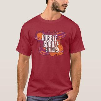 Gobble Gobble B*tches T-Shirt