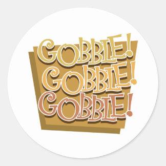 Gobble! Gobble! Gobble! Classic Round Sticker