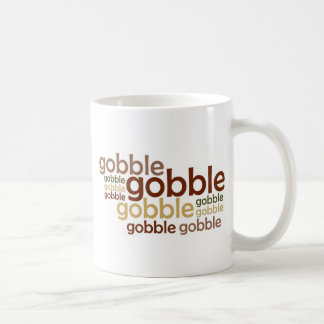 Gobble Gobble Gobble Coffee Mug