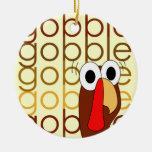 Gobble Gobble Gobble Ornament