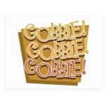 Gobble! Gobble! Gobble! Post Card