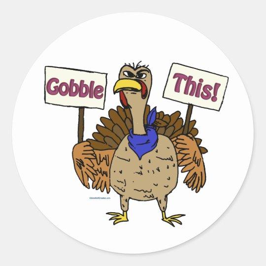 Gobble This - Talking Turkey Classic Round Sticker