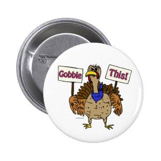 Gobble This Talking Turkey Pinback Button