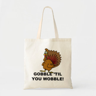 Gobble Til You Wobble Bags