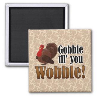 Gobble til you Wobble Funny Thanksgiving Dinner 2 Inch Square Magnet