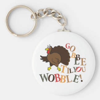 Gobble til you wobble! keychain