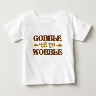 Gobble til you wobble on thanksgiving baby T-Shirt