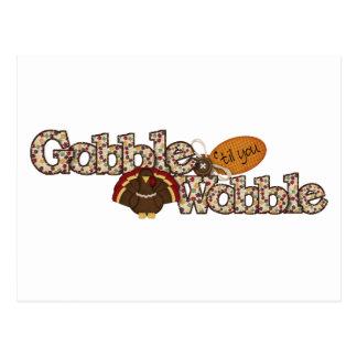 Gobble til you wobble postcard
