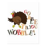 Gobble til you wobble! postcard