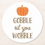 """Gobble Til You Wobble Thanksgiving Day Coasters<br><div class=""""desc"""">These coasters will add a bit of whimsy to your Thanksgiving Day table or bar.</div>"""