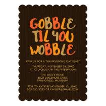 Gobble Til You Wobble Thanksgiving Dinner Invitation