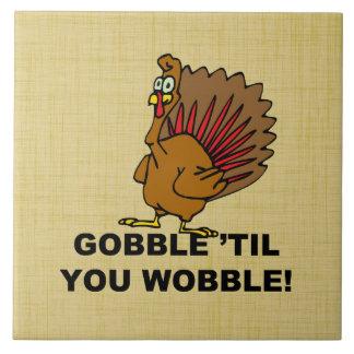 Gobble Til You Wobble Ceramic Tiles