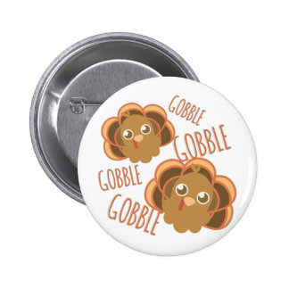 Gobble Turkey Pinback Button