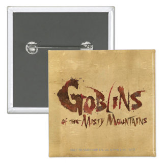Goblins of the Misty Mountains Pinback Button