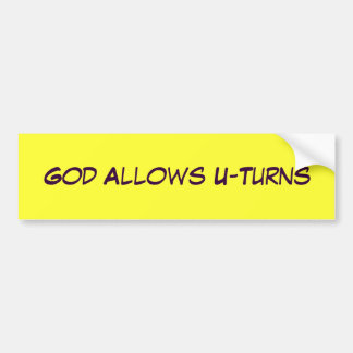 God Allows U-Turns Bumper Sticker
