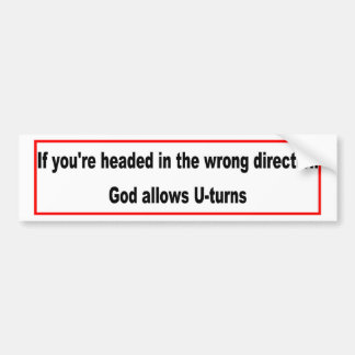 God allows U-turns Christian design Bumper Sticker