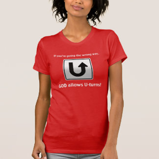 God allows U-turns! (Women) T-Shirt