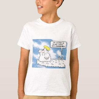 god angels never listens omniscient T-Shirt
