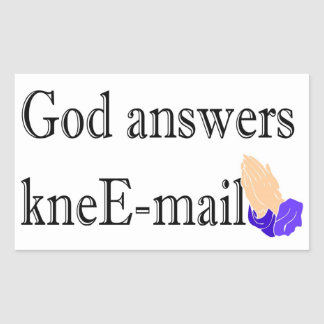 God answers kneE-mail religious gift Rectangular Sticker