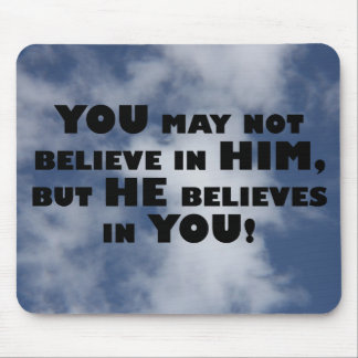 God believes in atheists mouse pad