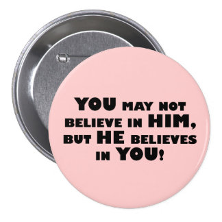 God believes in atheists pinback button