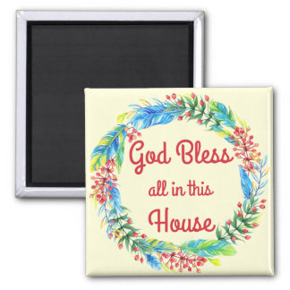 God Bless All in This House Magnet