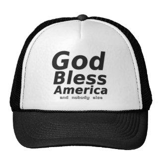 God Bless America, and nobody else Trucker Hat
