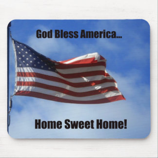 God Bless America...Home Sweet Home! Mouse Pad