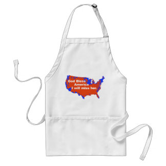 God Bless America, I will miss Her - 2012 Election Adult Apron
