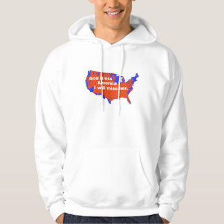 God Bless America, I will miss Her - 2012 Election Hoodie
