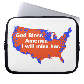 God Bless America, I will miss Her - 2012 Election Computer Sleeve