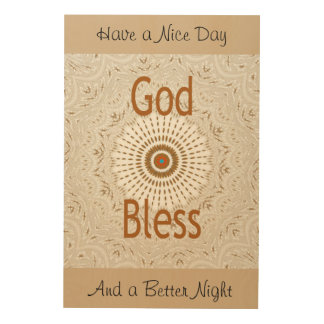 God Bless Have a Nice Day &a better night Wall Art