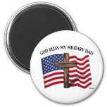 GOD BLESS MY MILITARY DAD, rugged cross & US flag Magnets