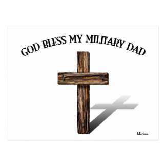 GOD BLESS MY MILITARY DAD with rugged cross Postcard