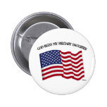 GOD BLESS MY MILITARY DAUGHTER with US flag Buttons