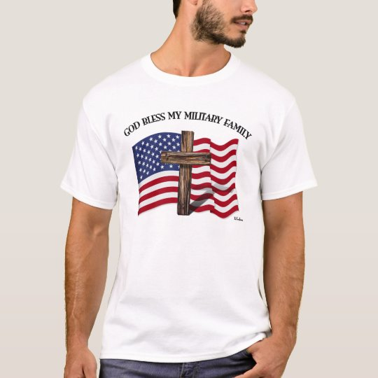GOD BLESS MY MILITARY FAMILY rugged cross, US flag T-Shirt
