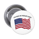 GOD BLESS MY MILITARY FAMILY with US flag Button