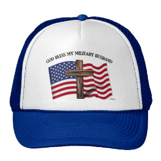 GOD BLESS MY MILITARY HUSBAND rugged cross US flag Trucker Hat
