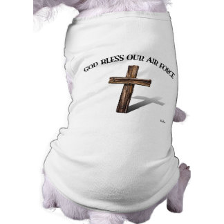 GOD BLESS OUR AIR FORCE with rugged cross Dog Tee