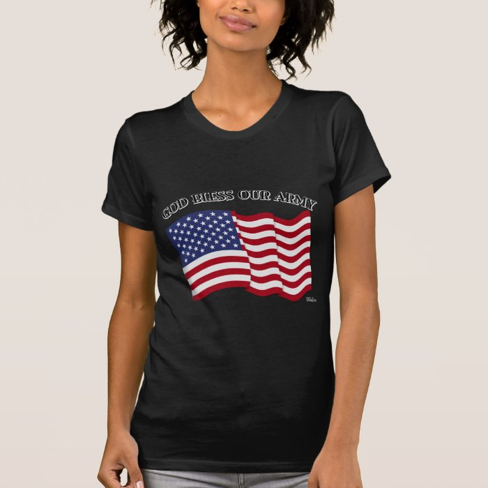 GOD BLESS OUR ARMY with US flag T-Shirt