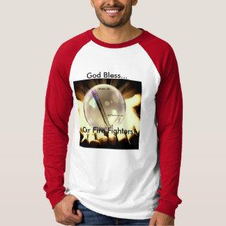 God bless our Fire Fighters! T-Shirt